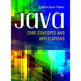 Java - Core Concepts and Applications by Trilochan Tarai - 97893845888