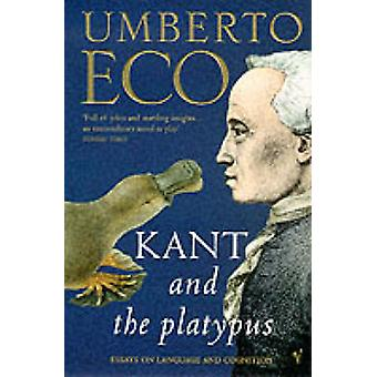 Kant and the Platypus by Umberto Eco - 9780099276951 Book