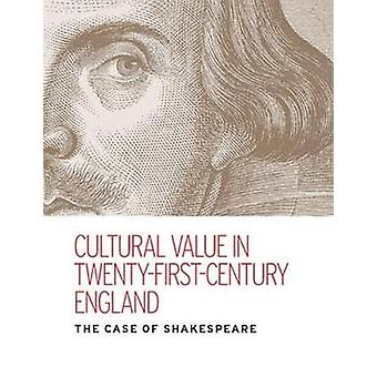 Cultural Value in Twenty-First-Century England - The Case of Shakespea