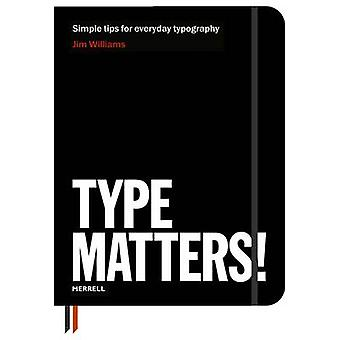 Type Matters! by Jim Williams - 9781858945675 Book