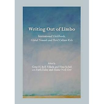 Writing Out of Limbo - International Childhoods - Global Nomads and Th