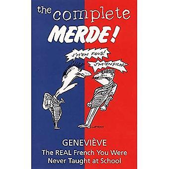 De volledige Merde!: de echte Franse je nooit geleerd op School