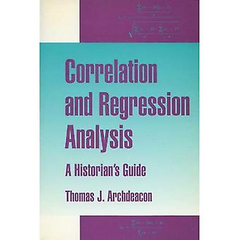 Correlation and Regression Analysis: A Historians Guide