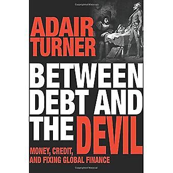Entre la dette et le diable: argent, crédit et Finance mondiale de fixation
