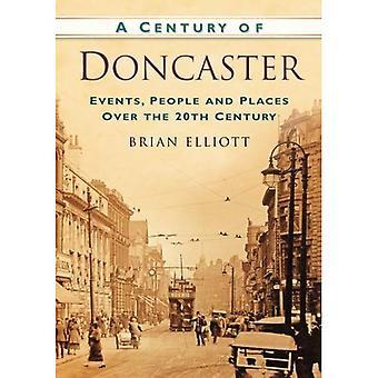 Ein Jahrhundert von Doncaster: Ereignisse, Menschen und Orte im Laufe des 20. Jahrhunderts