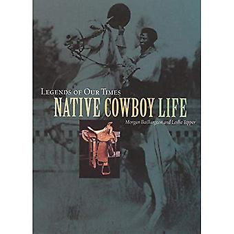 Legends of Our Times : Native Cowboy Life