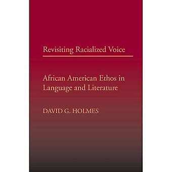 Revisiting Racialized Voice: African American Ethos in Language and Literature