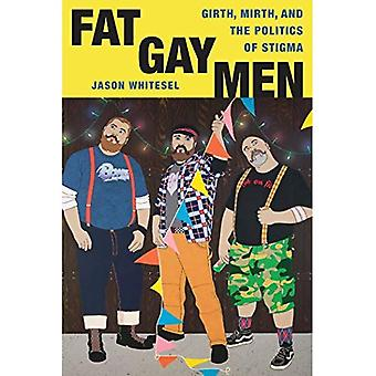 Fett homofile menn: Omkrets, latter og politikk Stigma (kryss)