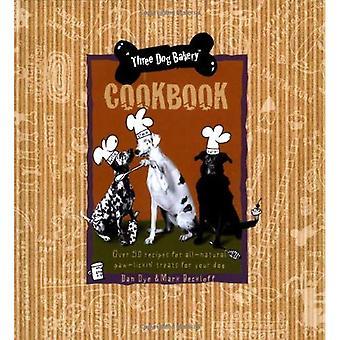 Drie hond bakkerij kookboek: 5 recepten voor alle-natuurlijke behandelt voor uw hond