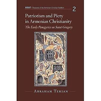 Patriotism and Piety in Armenian Christianity: The Early Panegyrics on Saint Gregory (Avant)