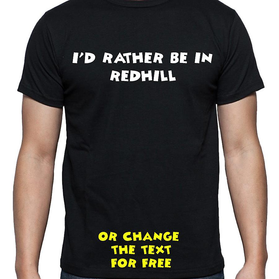 I'd Rather Be In Redhill Black Hand Printed T shirt