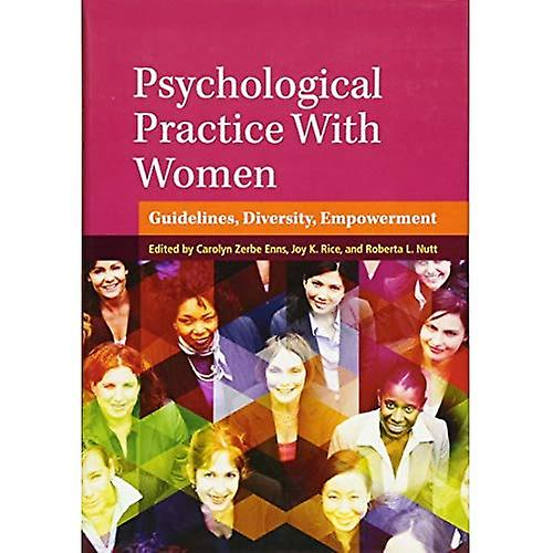 Psychological Practice With femmes  Guidelines, Diversity, Empowerment (Psychology of femmes Series)