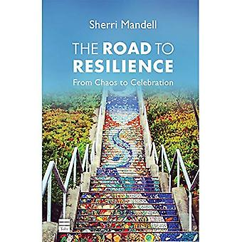 The Road to Resilience: From Chaos to Celebration