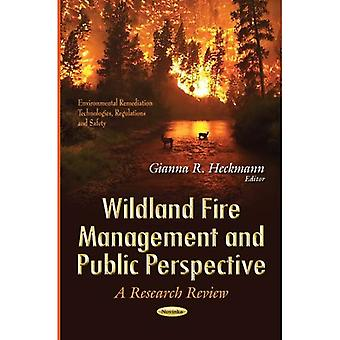 Wildland Fire Management & Public Perspective (Environmental Remediation Technologies, Regulations and Safety)