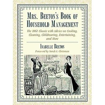 Mrs. Beeton's Book of Household Management: The 1861 Classic with Advice on Cooking, Cleaning, Childrearing, Entertaining...