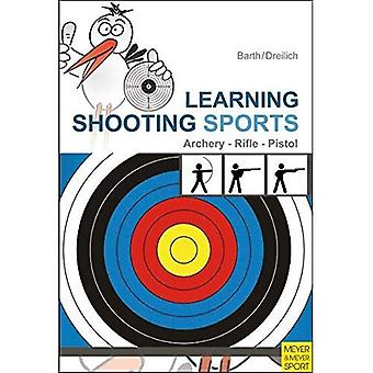 Learning Shooting Sports: Rifle, Pistol, Archery