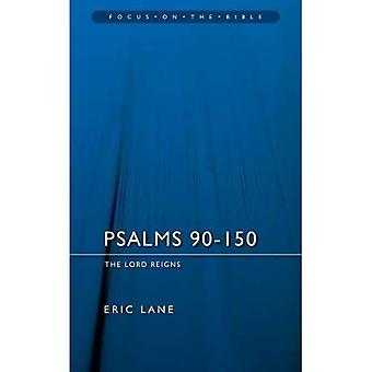 Psalms 90-150: The Lord Reigns (Focus on the Bible Commentaries)