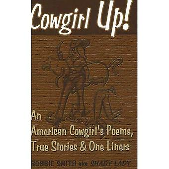 Cowgirl Up!: An American Cowgirl's Poems, True Stories and One Liners