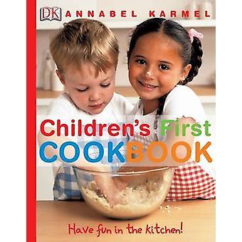 Primer libro de cocina para niños - divertirse en la cocina! por Annabel Karmel