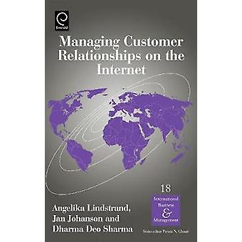 Managing Customer Relationships on the Internet by Lindstrand & Angelica
