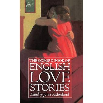 The Oxford Book of English Love Stories by Sutherland & John