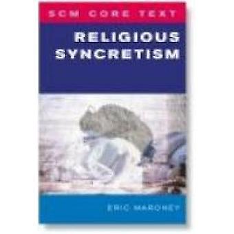 Religiös synkretism av Maroney & Eric
