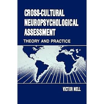 CrossCultural Neuropsychological Assessment Theory and Practice by Nell & V.