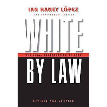 Hvid ved lov den juridiske konstruktion af Race af Lopez & Ian Haney