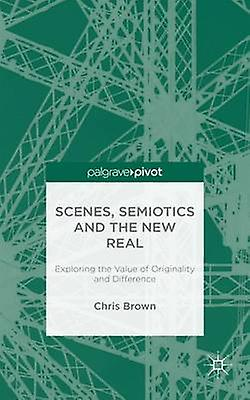 Scenes Semiotics and The nouveau Real Explobague the Value of Originality and Difference by marron & Chris