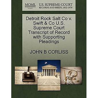 Detroit Rock Salt Co v. Swift  Co U.S. Supreme Court Transcript of Record with Supporting Pleadings by CORLISS & JOHN B