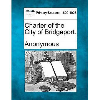 Charte de la ville de Bridgeport. par Anonymous