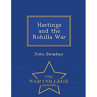 Hastings and the Rohilla War  War College Series by Strachey & John