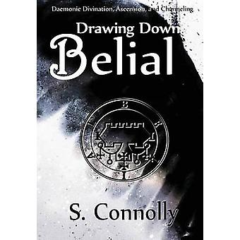 Drawing Down Belial by Connolly & S.