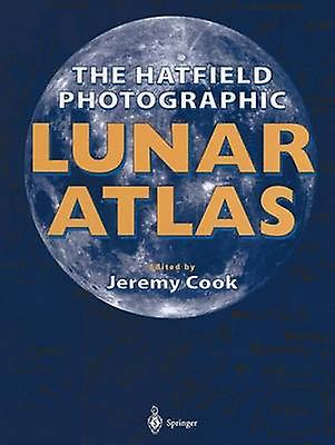 The Hatfield Photographic Lunar Atlas by Cook & Jeremy