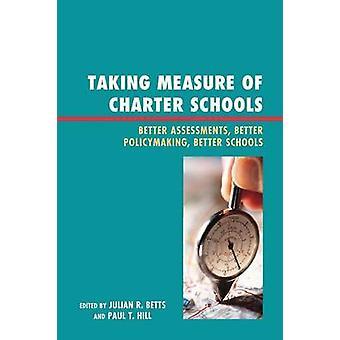 Prenant la mesure de la Charte écoles mieux évaluations mieux Policymaking améliorer les écoles de Betts & R. Julian