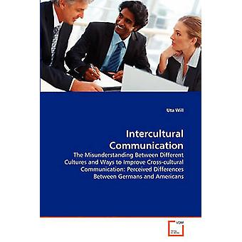 Intercultural Communication by Will & Uta