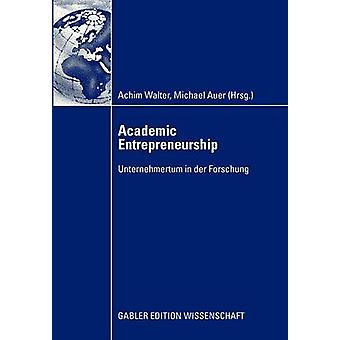 Akademiskt entreprenörskap Unternehmertum i der Forschung av Walter & Achim