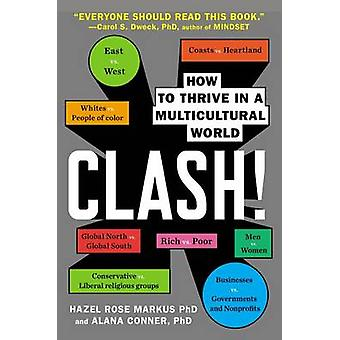 Clash! - How to Thrive in a Multicultural World by Hazel Rose Markus -