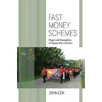 Fast Money Schemes - Hope and Deception in Papua New Guinea by Fast Mo
