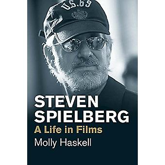 Steven Spielberg - A Life in Films by Steven Spielberg - A Life in Film