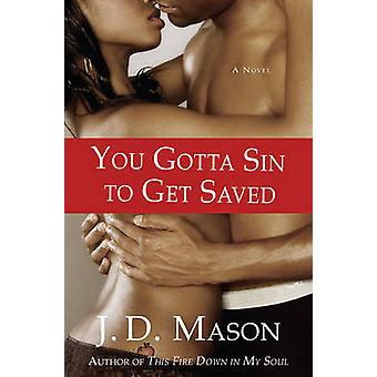 You Gotta Sin to Get Saved by J. D. Mason - 9780312545154 Book