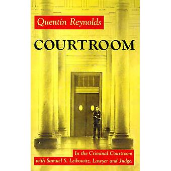 Courtroom - The Story Of Samuel S. Leibowitz by Quentin Reynolds - 978