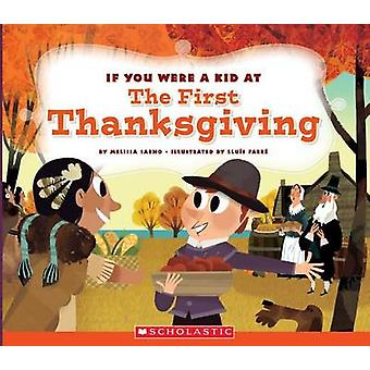 If You Were a Kid at the First Thanksgiving Dinner by Melissa Sarno -