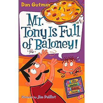 Mr. Tony Is Full of Baloney! by Dan Gutman - Jim Paillot - 9780606151