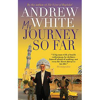 My Journey So Far by Andrew White - 9780745970172 Book