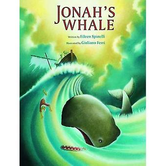 Jonah's Whale by Eileen Spinelli - Giuliano Ferri - 9780802853820 Book