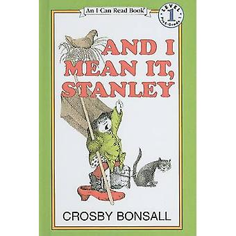 And I Mean It - Stanley by Crosby Newell Bonsall - 9780812413601 Book