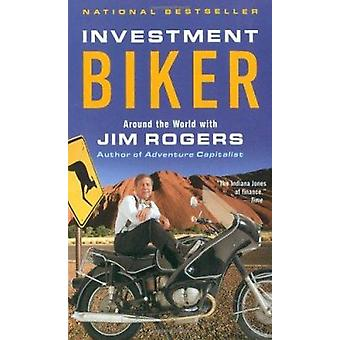 Investment Biker - Around the World with Jim Rogers by Rogers Jim - 97