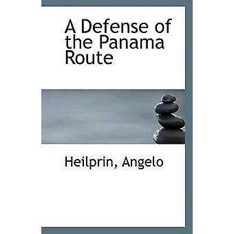 A Defense of the Panama Route by Heilprin Angelo - 9781113404862 Book