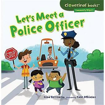 Let's Meet a Police Officer by Gina Bellisario - Cale Atkinson - 9781